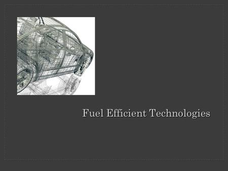 Fuel Efficient Technologies. You may have heard that starting an engine requires more fuel than letting a car idle. It turns out this isn't true. Enter.