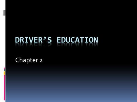 Chapter 2. Requirements for a Basic Driver License  6 Point ID Verification  Vision Test  Knowledge Test  50 questions + 1 survey question about organ.