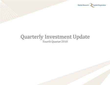 Quarterly Investment Update Fourth Quarter 2010. Market Update: A Quarter in Review December 31, 2010 Data is in Canadian dollars. Market segment (index.