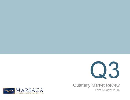 Q3 Quarterly Market Review Third Quarter 2014. Quarterly Market Review Third Quarter 2014 Overview: Market Summary World Stock Market Performance World.