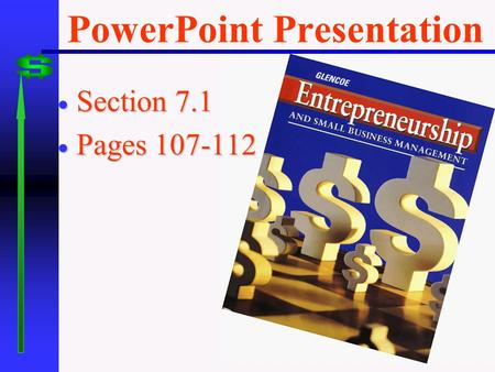 PowerPoint Presentation  Section 7.1  Pages 107-112.