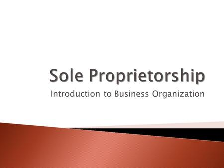 introduction to sole proprietorship Essentially, there exist five business structures recognized by the internal  revenue service: sole proprietorships, partnerships, corporations, s  corporations and.