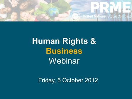 Friday, 5 October 2012 Human Rights & Business Webinar.