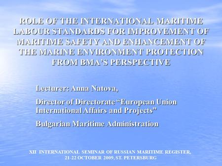 ROLE OF THE INTERNATIONAL MARITIME LABOUR STANDARDS FOR IMPROVEMENT OF MARITIME SAFETY AND ENHANCEMENT OF THE MARINE ENVIRONMENT PROTECTION FROM BMA'S.