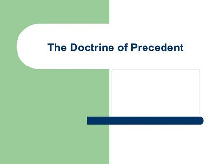 The Doctrine of Precedent. Precedent A previous decision made by a superior court on similar facts - it requires that in certain circumstances a decision.