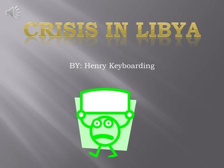 BY: Henry Keyboarding Libya Transitional Govt. Feb. 2011, eastern city of Benghazi NTC Rebels Trying to topple Muammar Gadhafi (dictator) Fought back.