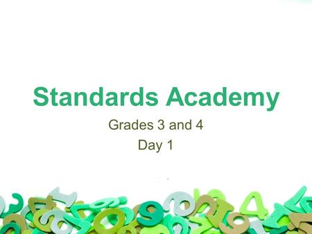 Standards Academy Grades 3 and 4 Day 1. Objectives Understand the Critical Areas of our grade levels. Examine the importance of vertical alignment across.