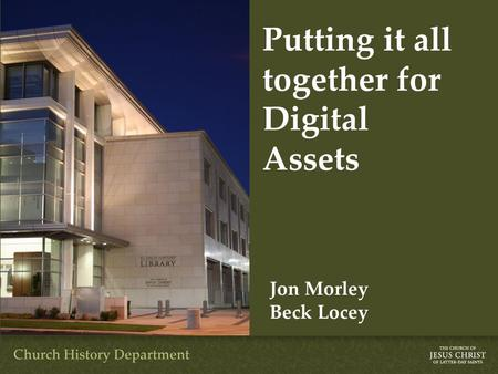 Putting it all together for Digital Assets Jon Morley Beck Locey.
