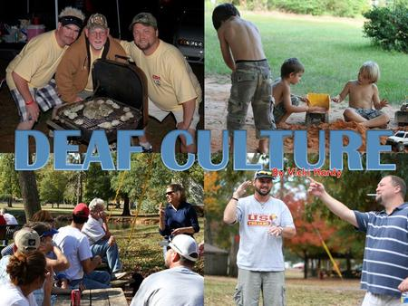 What is Deaf Culture? Deaf culture describes the social beliefs, behaviors, art, literary traditions, history, values and shared institutions of communities.