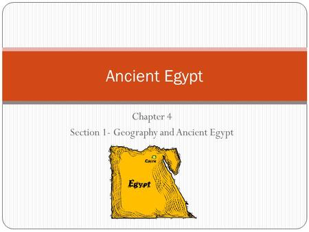 Chapter 4 Section 1- Geography and Ancient Egypt