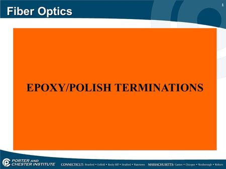 1 Fiber Optics EPOXY/POLISH TERMINATIONS. 2 Fiber Optics A WORD OF CAUTION WHEN TERMINATING FIBER. THERE ARE SPECIFIC SAFETY PROCEDURES THAT NEED TO BE.