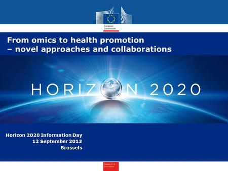 Research & Innovation Horizon 2020 Research & Innovation European perspectives in healthcare sciences and implementation Horizon 2020 Information Day 12.