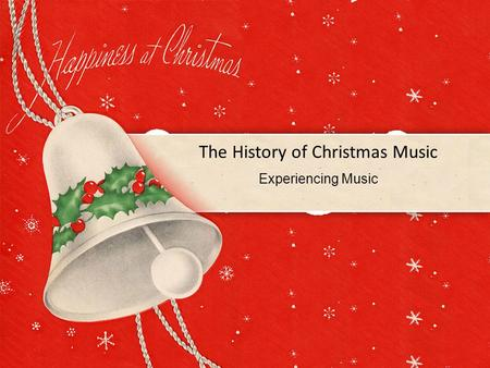 The History of Christmas Music Experiencing Music.