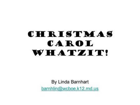 Christmas Carol Whatzit! By Linda Barnhart