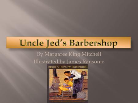 By Margaree King Mitchell Illustrated by James Ransome.