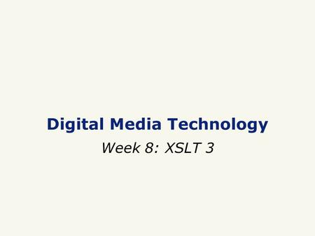 Digital Media Technology Week 8: XSLT 3. Seminar 11 November □ One long seminar (four hours) □ Exports from UBL catalogue □ Records contain data about.
