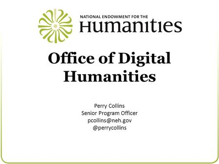 Office of Digital Humanities Perry Collins Senior Program