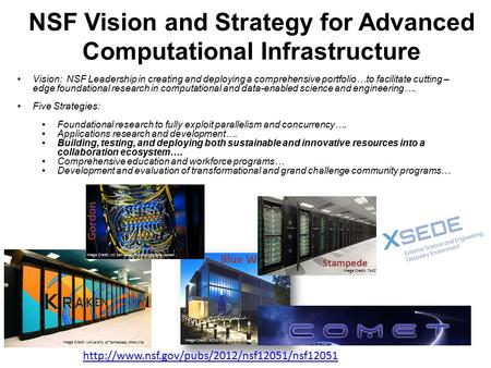 NSF Vision and Strategy for Advanced Computational Infrastructure Vision: NSF Leadership in creating and deploying a comprehensive portfolio…to facilitate.