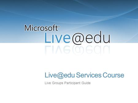 Services Course Live Groups Participant Guide.