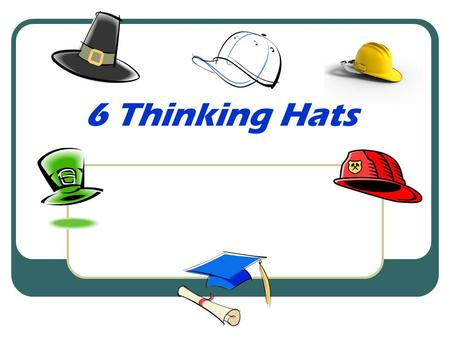 6 Thinking Hats. Yellow Hat Activity In small groups of 3: What are the good points of being tall?