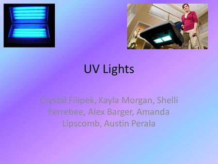 UV Lights Crystal Filipek, Kayla Morgan, Shelli Ferrebee, Alex Barger, Amanda Lipscomb, Austin Perala.
