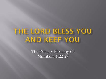 The Priestly Blessing Of Numbers 6:22-27.  The Israelites were receiving God's law at Mt. Sinai on their journey (Ex. 20 – Num. 10)  The Israelites.