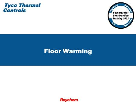 Floor Warming. 2 RaySol System 3 RaySol Applications Freezer Frost Heave Prevention Concrete Floor Warming Heat Loss Replacement Tile and Marble Floor.