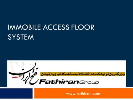IMMOBILE ACCESS FLOOR SYSTEM www.fathiran.com.  The immobile access floor system is a product which is suitable for different official places. The material.