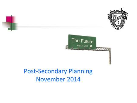 Post-Secondary Planning November 2014. Post-Secondary Pathways.