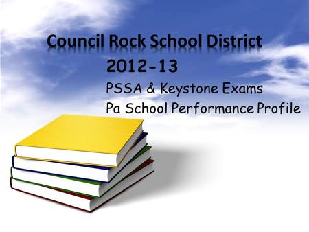 PSSA & Keystone Exams Pa School Performance Profile 2012-13.