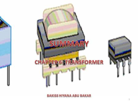 CHAPTER 6: TRANSFORMER BAKISS HIYANA ABU BAKAR