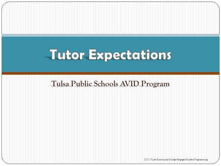 Tulsa Public Schools AVID Program 2011- Tulsa Community College- Engaged Student Programming.