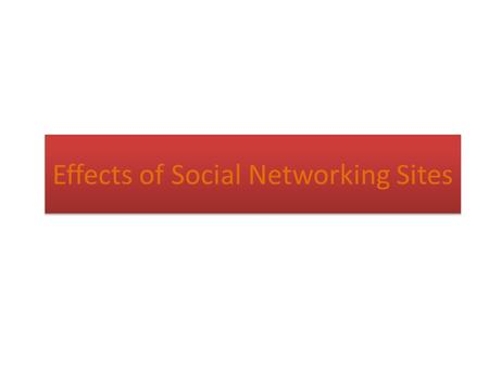 Effects of Social Networking Sites. How do digital technology and social networks affect our social and interpersonal skills? Is social media actually.