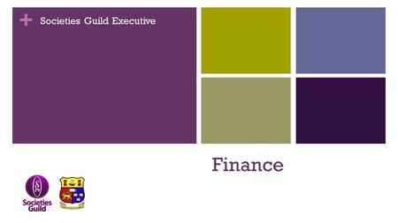 + Finance Societies Guild Executive. + What do we do? Approve & decline applications Assist with financial enquiries & problems Decide on the financial.