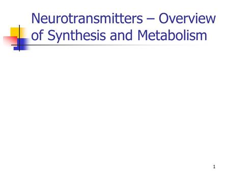 Neurotransmitters – Overview of Synthesis and Metabolism 1.