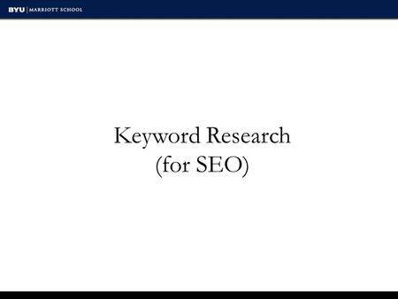 Keyword Research (for SEO). Keyword Research Steps  Generate preliminary list of keywords  Add keywords with Google keyword tool  Group keywords 