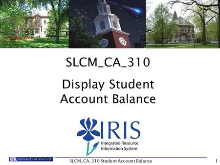 SLCM_CA_310 Display Student Account Balance 1SLCM_CA_310 Student Account Balance.