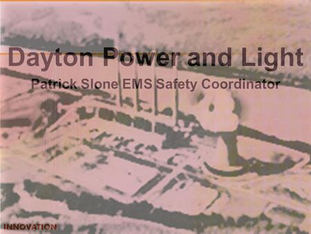 Dayton Power and Light Patrick Slone EMS Safety Coordinator.