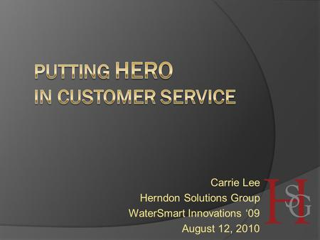 Carrie Lee Herndon Solutions Group WaterSmart Innovations '09 August 12, 2010.