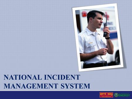 NATIONAL INCIDENT MANAGEMENT SYSTEM. National Incident Management System (NIMS) Background In response to September 11, 2001 (9-11), the Homeland Security.