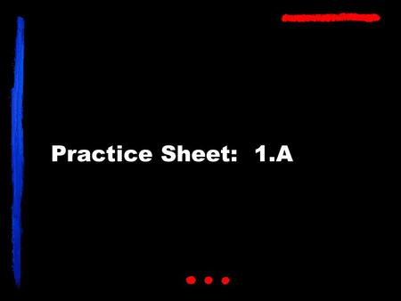 Practice Sheet: 1.A. Come here (has several variations) vs ask to me