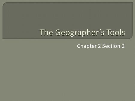 Chapter 2 Section 2.  There are three different types of maps that we use.  Reference Maps: one type of reference map is a topographic map, which.
