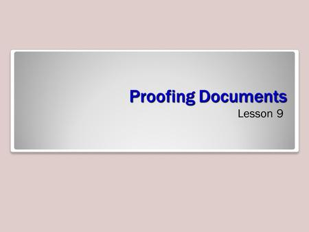 Proofing Documents Lesson 9.
