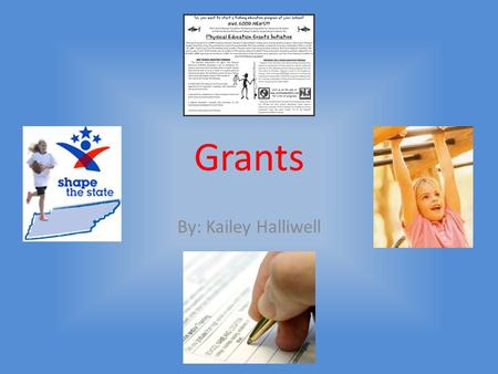 Grants By: Kailey Halliwell. Carol M. White PEP Grant The most well known Grant Your school or organization could receive $100,000 to $750,000 the average.