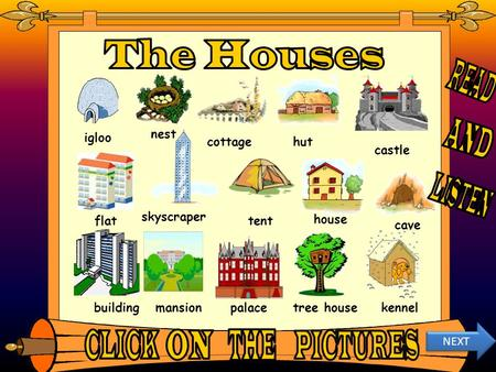 The Houses READ AND LISTEN CLICK ON THE PICTURES nest igloo cottage