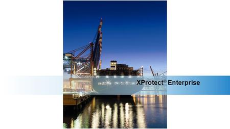 XProtect ® Enterprise. XProtect Enterprise is comprehensive IP video surveillance software with interactive monitoring capabilities The perfect match.