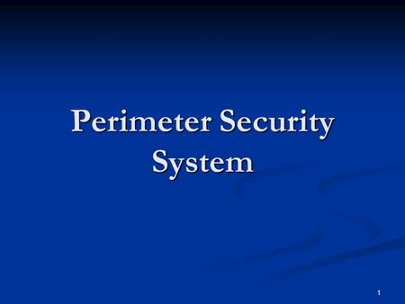 1 Perimeter Security System. 2 Performance Objectives 1. List the four key duty posts of the Perimeter Security System. 2. Explain the purpose of perimeter.