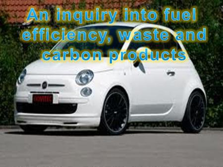 Loss of efficiency during the Refinement Process of fuel Loss of efficiency due to engine Performance limits Loss of efficiency due to car accessories.