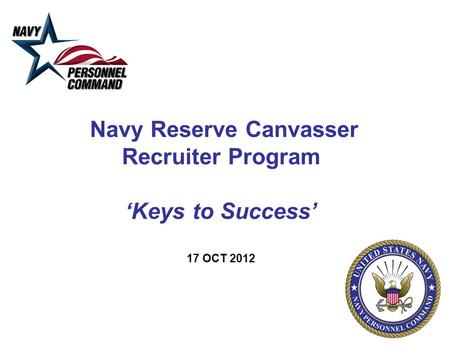 Navy Reserve Canvasser Recruiter Program 'Keys to Success' 17 OCT 2012.