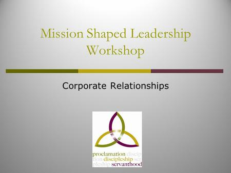 Mission Shaped Leadership Workshop Corporate Relationships.